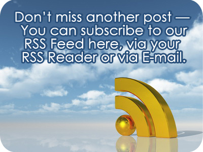 Don't miss another post -- You can subscribe to our RSS Fee here, via email or your RSS Reader